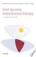 Brief dynamic interpersonal therapy : a clinician's guide