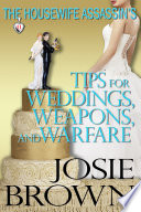 The Housewife Assassin s Tips for Weddings  Weapons  and Warfare