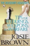 The Housewife Assassin's Tips for Weddings, Weapons, and Warfare Book
