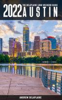 Austin  The Delaplaine 2022 Long Weekend Guide
