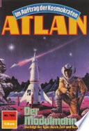 Atlan 709: Der Modulmann