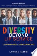 Diversity Beyond Lip Service