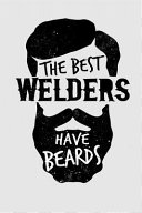 The Best Welders Have Beards  6x9 Inch Travel Size 120 Pages Lined Journal   Notebook