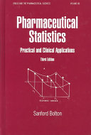 Pharmaceutical Statistics Practical And Clinical Applications, Third Edition