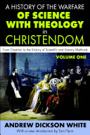 Pdf A History of the Warfare of Science with Theology in Christendom Telecharger