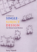 A Primer on Single subject Design for Clinical Social Workers Book