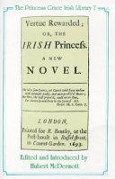 Vertue Rewarded, Or, The Irish Princess