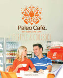 The Paleo Cafe Lifestyle and Cookbook