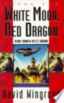 White Moon, Red Dragon