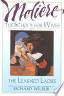 The School For Wives And The Learned Ladies By Moli Re