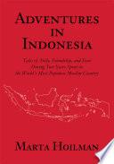 Adventures in Indonesia