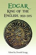 Edgar, King of the English, 959-975