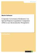 Corporate Governance Strukturen von Special Purpose Acquisition Companies  SPACs  aus   konomischer Perspektive