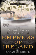 The Tragic Story of the Empress of Ireland