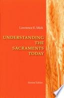 Understanding The Sacraments Today