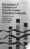 Bioremediation of Chlorinated and Polycyclic Aromatic Hydrocarbon Compounds Book