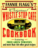 Fannie Flagg's Original Whistle Stop Cafe Cookbook Pdf