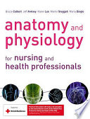Anatomy and Physiology for Nursing and Health Professionals Book