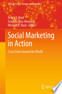 """Social Marketing in Action: Cases from Around the World"" by Debra Z. Basil, Gonzalo Diaz-Meneses, Michael D. Basil"