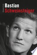 Bastian Schweinsteiger  : Biografie