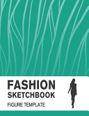Fashion Sketchbook Figure Template Book