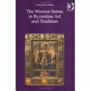 The Warrior Saints In Byzantine Art And Tradition Book PDF
