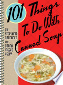 101 Things to Do with Canned Soup Book