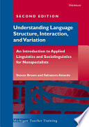 Understanding Language Structure, Interaction, and Variation