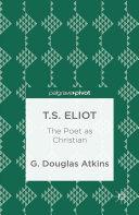 T.S. Eliot: The Poet as Christian Pdf/ePub eBook