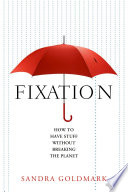 link to Fixation : how to have stuff without breaking the planet in the TCC library catalog