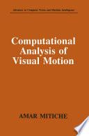 Computational Analysis of Visual Motion
