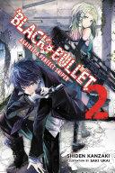 Black Bullet, Vol. 2 (light novel)