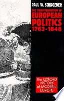 The Transformation Of European Politics 1763 1848 Book