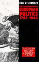 The Transformation of European Politics, 1763-1848