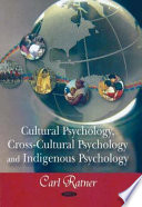 Cultural Psychology  Cross cultural Psychology  and Indigenous Psychology Book PDF
