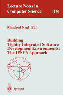Building Tightly Integrated Software Development Environments  The IPSEN Approach