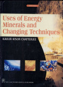 Uses Of Energy  Minerals And Changing Techniques
