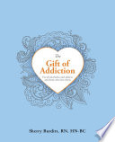 The Gift Of Addiction
