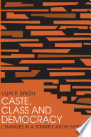 Caste  Class and Democracy