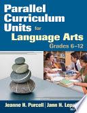 Parallel Curriculum Units For Language Arts Grades 6 12 Book PDF