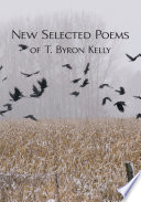 New Selected Poems of T Byron Kelly