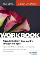 AS a Level English Literature Workbook  AQA Anthology  Love Poetry Through the Ages