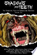 Shadows And Teeth  Volume 2
