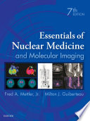 Essentials of Nuclear Medicine and Molecular Imaging E Book