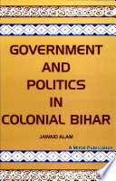 Government And Politics In Colonial Bihar 1921 1937
