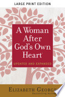 """A Woman After God's Own Heart® Large Print"" by Elizabeth George"