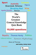 The World s Greatest General Knowledge Quiz Book