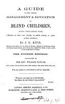 A guide to the proper management and education of blind children  tr  by W  Taylor