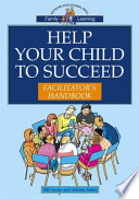 Help Your Child to Succeed Toolkit Facilitator's Handbook