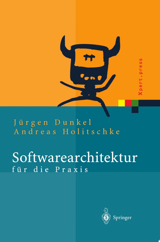 Softwarearchitektur f  r die Praxis